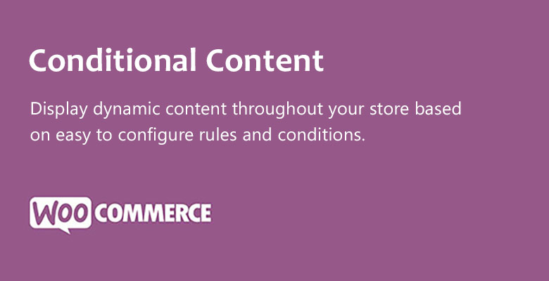 Conditional - WooCommerce Conditional Content
