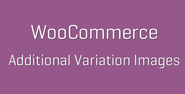 additional e1538229397126 - WooCommerce Additional Variation Images