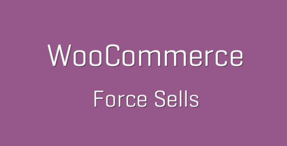 tp 100 woocommerce force sells 600x360 e1538228281435 - Force Sells