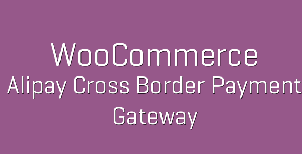 tp 46 woocommerce alipay cross border payment gateway 600x360 e1536782141452 - Alipay Cross Border Payment Gateway