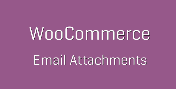 tp 91 woocommerce email attachments 600x360 e1538228351224 - Email Attachments