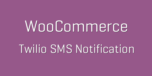 7 tp 225 woocommerce twilio sms notification 600x360 e1539684578742 - Twilio SMS Notifications
